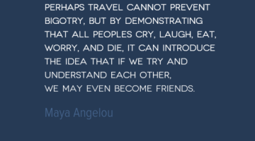 photo, image, travel quote, understanding, maya angelou