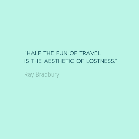 photo, image, travel quote, ray bradbury, getting lost