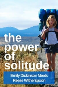 Read: The Power of Solitude: Emily Dickinson Meets Reese Witherspoon