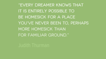 photo, image, travel quote, homesick, judith thurman