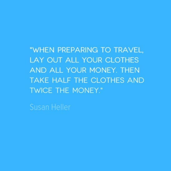 photo, image, best solo travel quotes, susan heller, how to pack