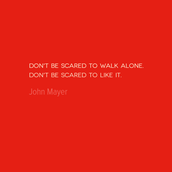 photo, image, travel quote, don't be scared, john mayer