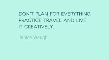photo, image, travel quote, travel without a plan, janice waugh