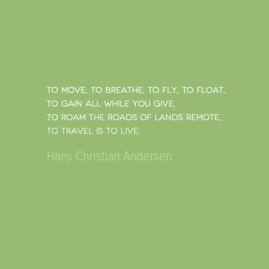 photo, image, best solo travel quotes, to travel is to live, hans christian andersen