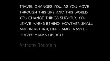 photo, image, travel quote, anthony bourdain, leaving marks