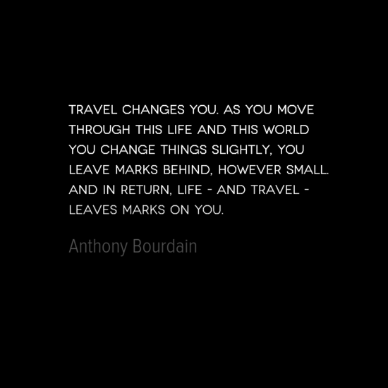 photo, image, best solo travel quotes, anthony bourdain, leaving marks