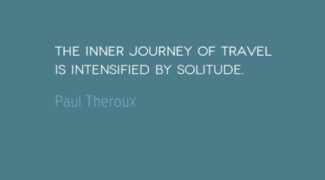 photo, image, travel quote, inner journey, paul theroux