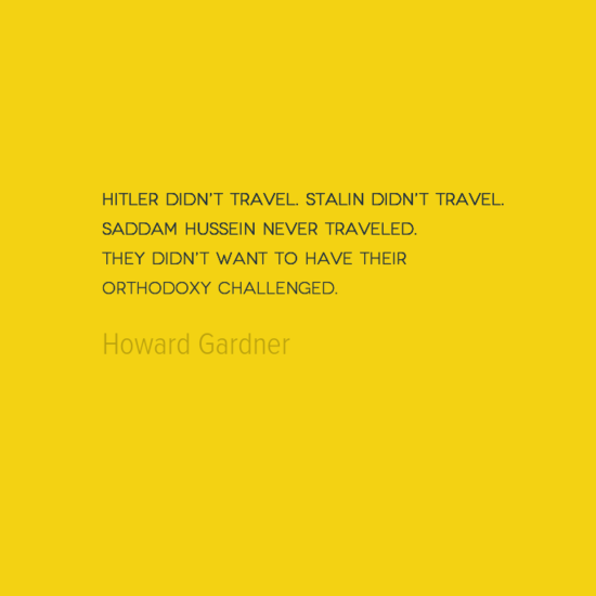 photo, image, best solo travel quotes, howard gardner, don't travel