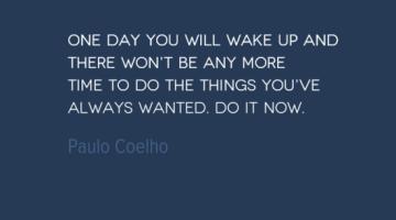 photo, image, travel quote, paulo coelho, do it now