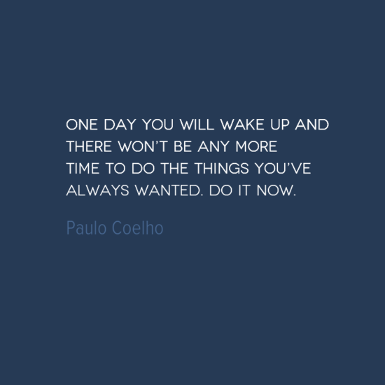 photo, image, best solo travel quotes, paulo coelho, do it now