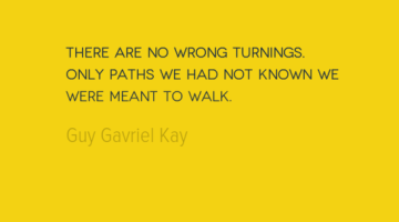 photo, image, travel quote, guy gavriel kay, no wrong turnings