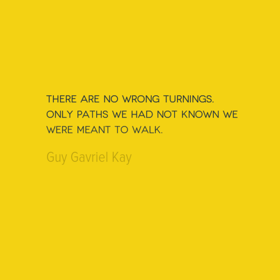 photo, image, best solo travel quotes, guy gavriel kay, no wrong turnings