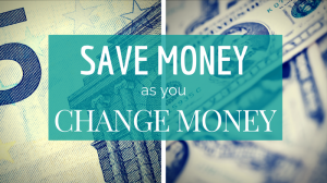Exchange Rates, Destinations and Saving as You Change Money