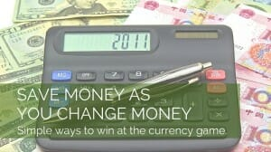 Save Money When You Change Money