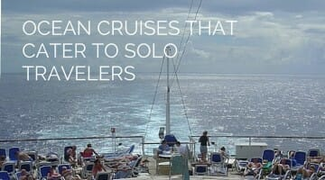 Ocean Cruises that Cater to Solo Travelers