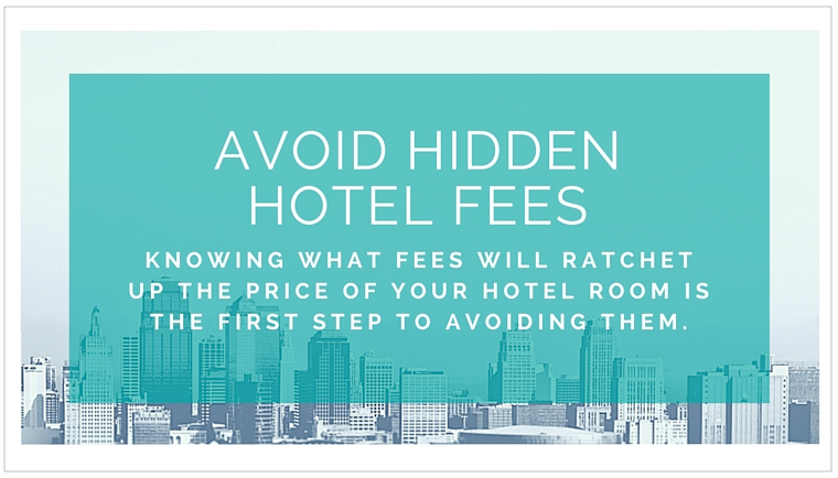 Avoid hotel fees