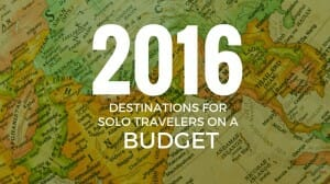 Destinations for Solo Travelers on a Budget: 2016 Shortlist