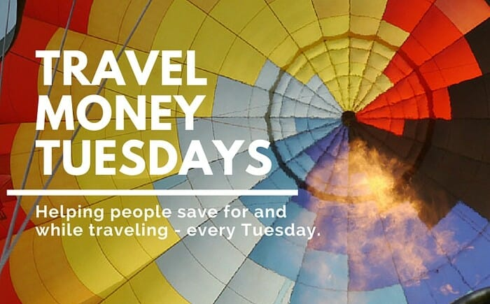 Travel Money Tuesdays