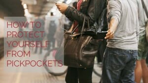 Protect Yourself from Pickpockets: Keep Cards & Cash Safe
