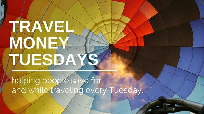 Travel Money Tuesdays – a new post every week to help you save.