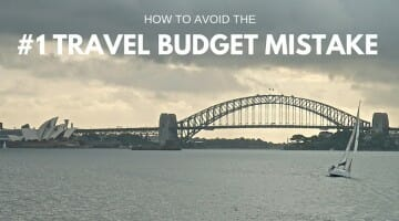 How to Avoid the #1 Travel Budget Mistake