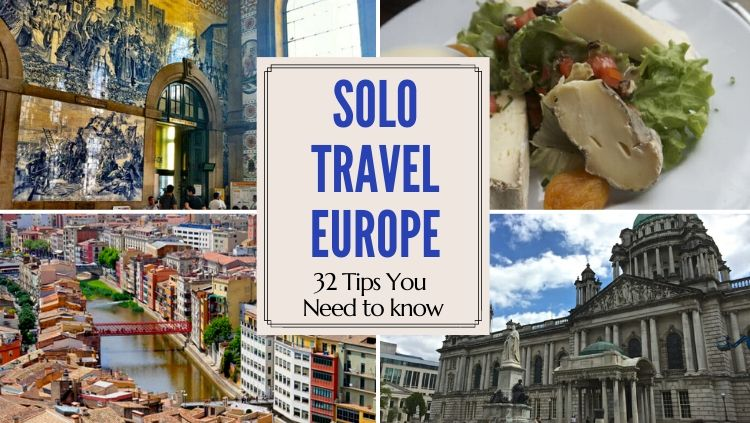 Solo Travel Europe: 32+ Tips You Need To Know
