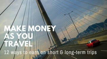 12 Ways to Make Money as You Travel: long and short-term