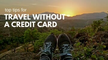 Book and Travel Without a Credit Card: Top Tips
