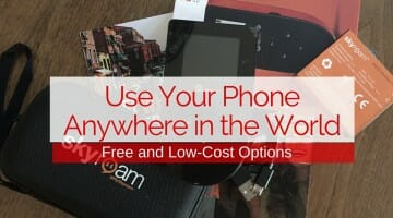 Use Your Phone Anywhere in the World: Free and Low-cost Options