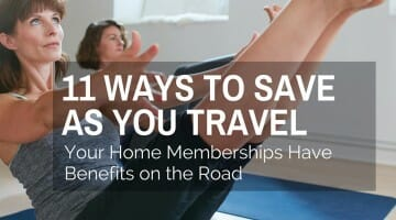 Take Your Membership Benefits on the Road: 11 Ways to Save