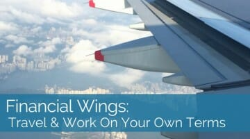 Financial Wings: Travel and Work On Your Own Terms