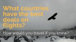 Countries with the Best Deals on Flights: Knowledge to Help You Save