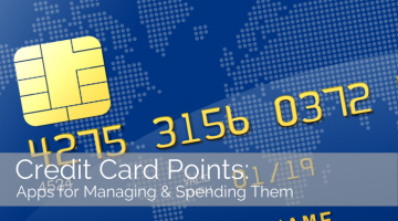 Credit Card Points: Apps for Managing & Spending Them