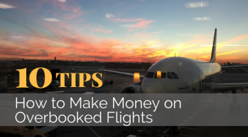 How to Make Money from Overbooked Flights: 10 Tips