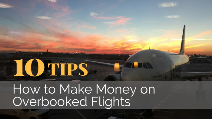 how-to-make-money-with-overbooked-flights_-10-tips