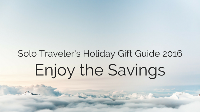 solo-travelers-holiday-gift-guide-2016_-enjoy-the-savings