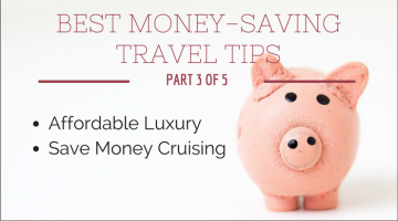 Best Money-Saving Travel Tips: Part 3, Affordable Luxury