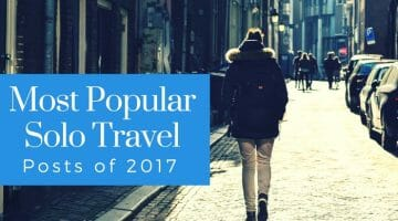 Top Solo Travel Posts of 2017 and All Time