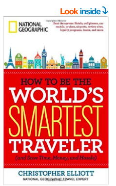 Christ Elliott is the traveler's advocate. I have referenced his site often. He knows his stuff and share's it here in a book published by National Geographic Traveler.