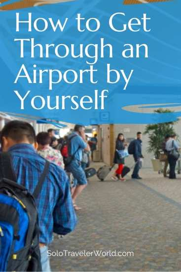 Airports. So many lines and rules. They\'re confusing. Here\'s how to get through an airport efficiently - by yourself including pro tips to help you get through security fast. #airport #travel #solotravel