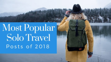 Top Solo Travel Posts of 2018 and All Time