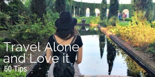 Travel Alone: Learn Where to Go and How - Solo Traveler