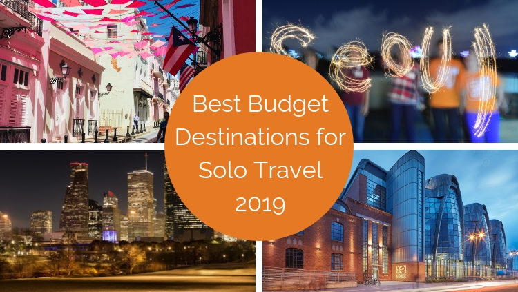 Best Budget Destinations for Solo Travelers: the 2019 Shortlist