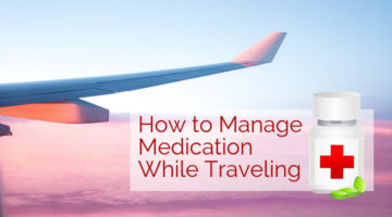 How to Manage Medications While Traveling