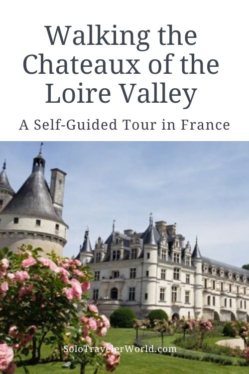 Walking the chateaux of the Loire Valley