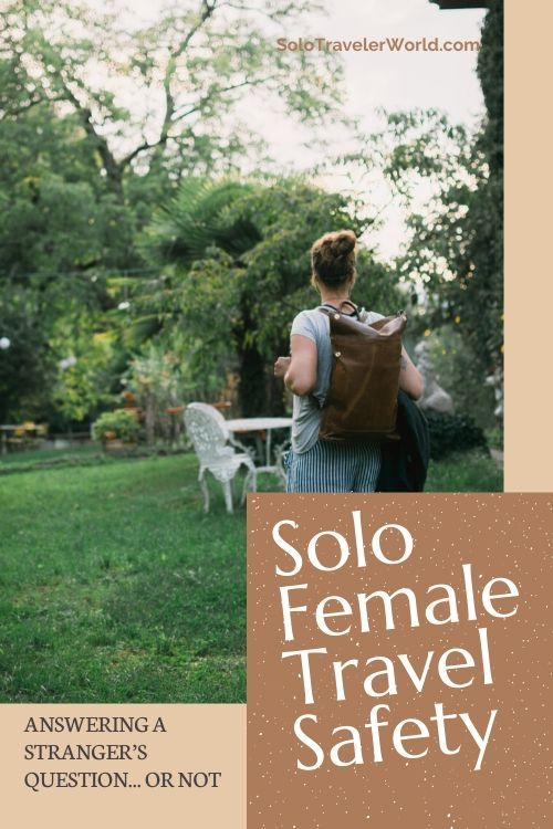 Solo female travel safety.