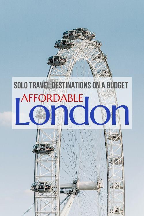 solo travel destination london on a budget